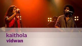 Kaithola - Vidwan - Music Mojo Season 2 - Kappa TV