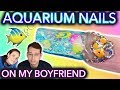 I Give My Boyfriend Aquarium Nails