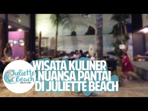 Juliette Beach Cafe and Resto Kuliner Tematik Nuansa Pantai