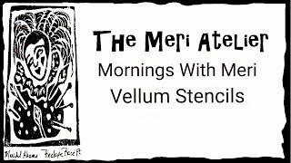 Mornings With Meri, Vellum Stencils #mymerimornings