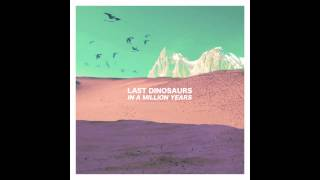 Last Dinosaurs - Time and Place (Japanese Version)