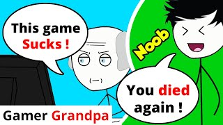 When your Grandpa becomes a Gamer - PART 1