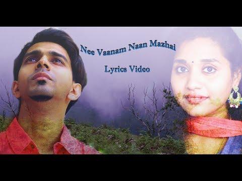 Nee Vaanam Naan Mazhai LYRIC video