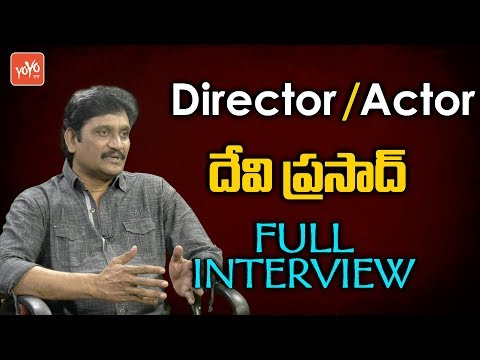 Tollywood Director And Actor Devi Prasad Exclusive Interview | YOYO TV Channel