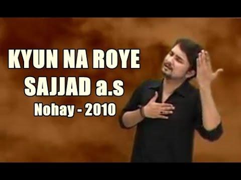 Kyun Na Roay Sajjad A.s(syed Raza Abbas Zaidi )vol-5 Nohay 2010 video