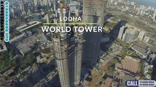 Call 9699599919 Drone View Lodha World Tower ,Upper Worli,Worli,Mumbai