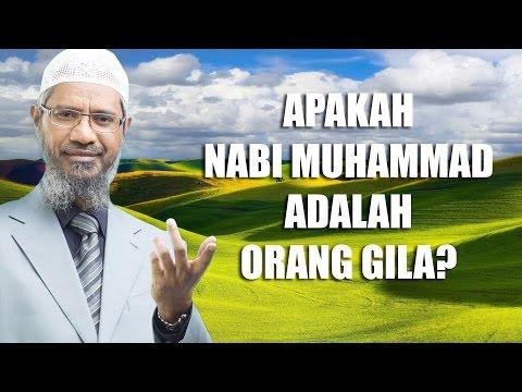 Apakah Nabi Muhammad Adalah Orang Gila? | Dr. Zakir Naik