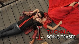 Tu Chale Song Teaser - I Movie