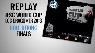 IFSC Climbing World Cup Log Dragomer 2013 - Bouldering - Replay Finals