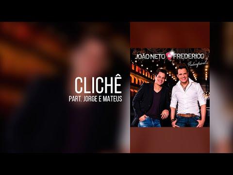 Clichê - João Neto e Frederico part. Jorge e Mateus [ NOVA ]