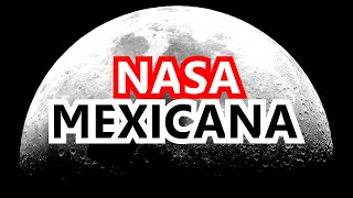 LA SECRETA Y DESAPARECIDA NASA MEXICANA (REAL)