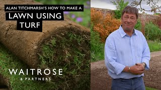 Alan Titchmarsh's Summer Garden | How To Make a Lawn Using Turf | Waitrose