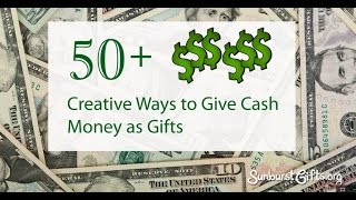 50+ Creative Ways to Give Cash Money as Gifts