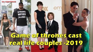 Game of thrones cast real life couples - 2019