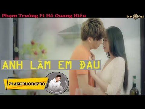 [Official MV HD] Anh Làm Em Đau - Phạm Trưởng ft. Hồ Quang Hiếu thumbnail