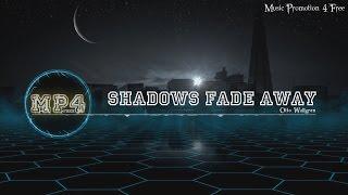 Shadows Fade Away by Otto Wallgren - [Electro Music]