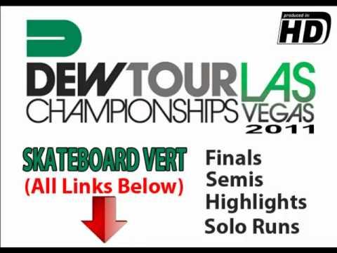DEW TOUR CHAMPIONSHIPS VEGAS 2011: SKATEBOARD VERT