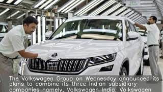 Volkswagen to merge all three passenger car arms in India