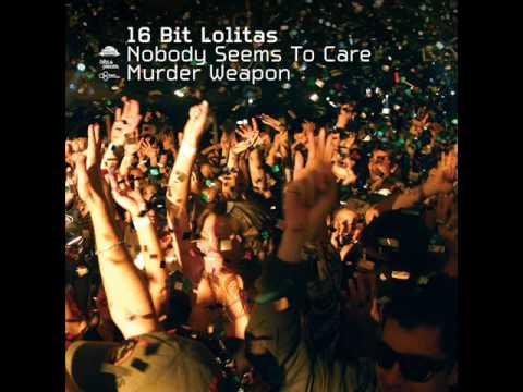 16 Bit Lolitas - Nobody Seems To Care feat.Jennifer Horne