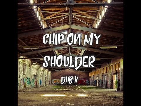 Free Mp3 Download For Mobile | Download Chip On My Shoulder By Dub V  @ www.reverbnation.com/cdubv