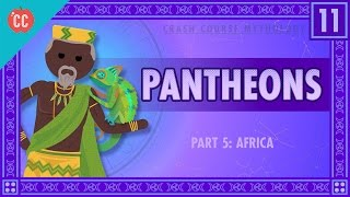 African Pantheons and the Orishas: Crash Course World Mythology #11