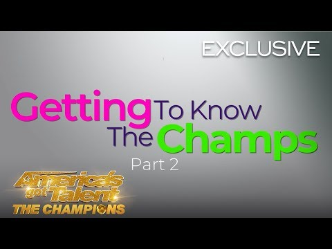 Getting To Know The AGT Champions! Part 2 - America's Got Talent: The Champions