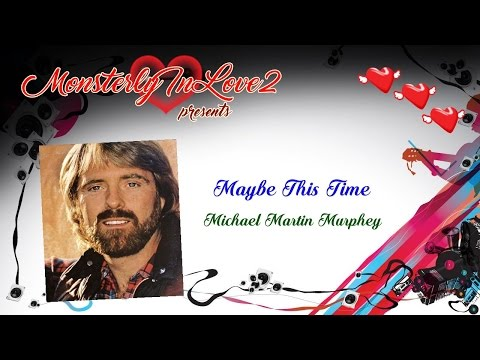 Michael Martin Murphey - Maybe This Time (1992)