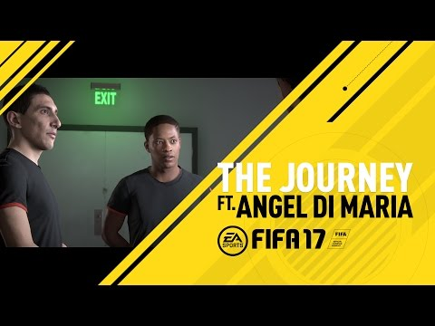 FIFA 17  - The Journey ft  Angel Di Maria
