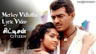 Citizen - Merkey Vidhaitha Lyric Video | Ajith Kumar, Meena, Deva | Tamil Film Songs