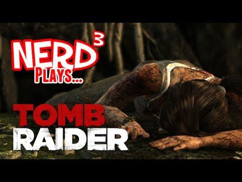 Nerd³ Plays... Tomb Raider