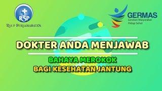 Bahaya Rokok Bagi Jantung - dr. Nana Maya Suryana, Sp. J