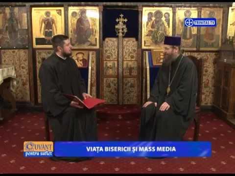 Cuvant pentru Suflet.Viaţa Bisericii şi mass-media.(26 01 2015)