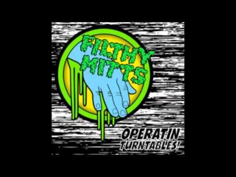 Filthy Mittz - Operatin Turntablez