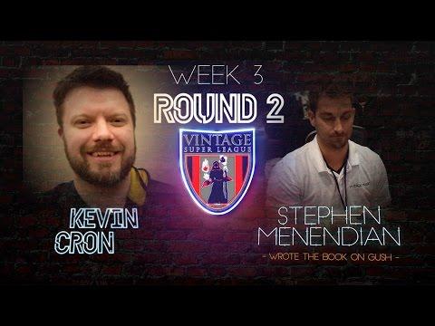 VSL S6 W3 Menendian v Cron Magic the Gathering