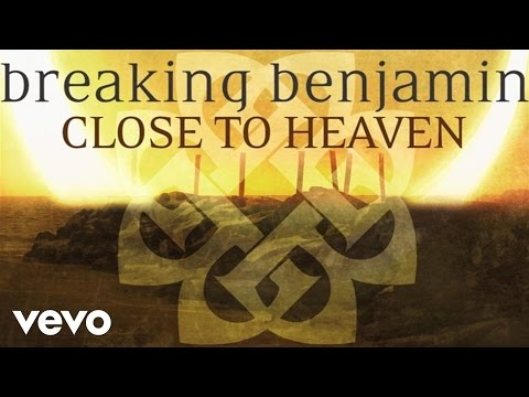 Breaking Benjamin - Close To Heaven