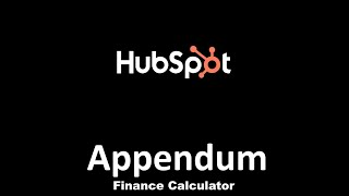 The HubSpot Appendum Finance Calculator. Lease - Loans - Mortgages.