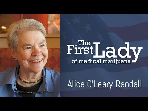Alice O'Leary Randall -- The First Lady of Medical Marijuana