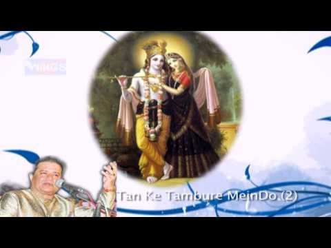 Krishna Bhajan - Tan Ke Tambure Mein By Anup Jalota video