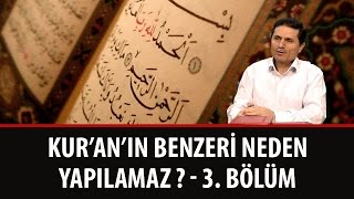 Dr. Ahmet ÇOLAK - Kur'an'ın Benzeri Neden Yapılamaz ? - 3. Bölüm