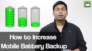How to Increase Mobile Battery Backup (HINDI)