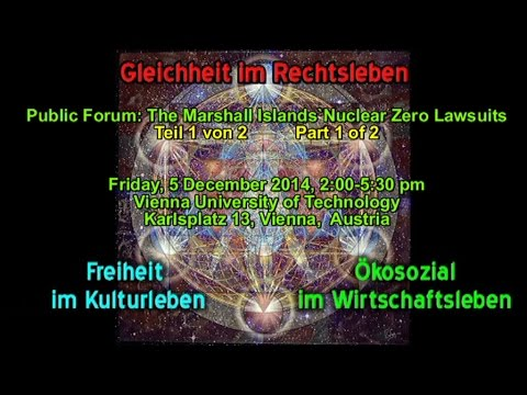 The Marshall Islands Nuclear Zero Lawsuits Public Forum from Vienna Part 1 of 2