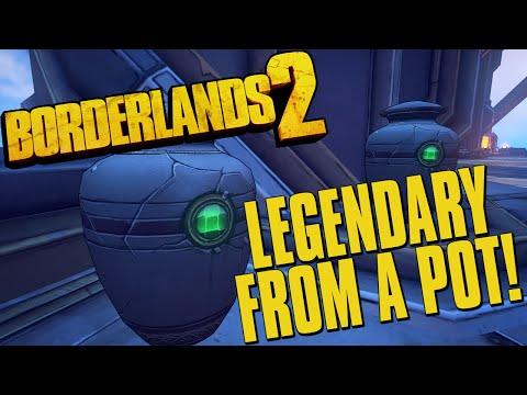 Borderlands 2 Legendary Weapon Drop From A Pot!