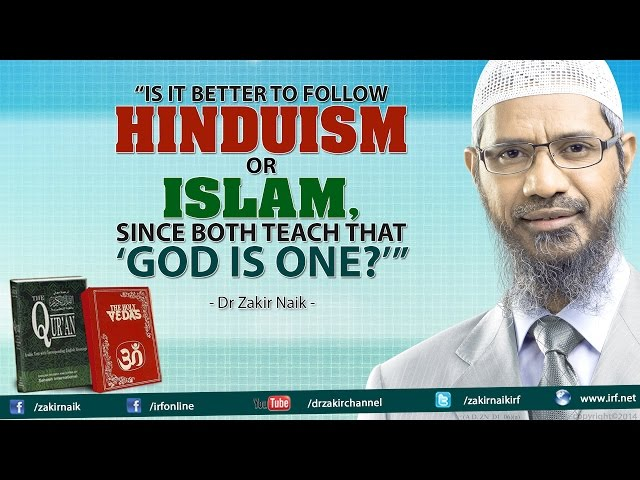 Is it better to follow Hinduism or Islam, since both teach that 'God is One?'