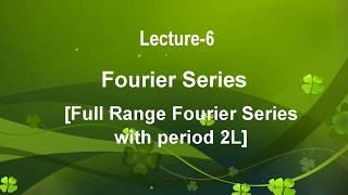 Lecture-6 Fourier series-Full range Fourier series of sine and cosine functions in Hindi