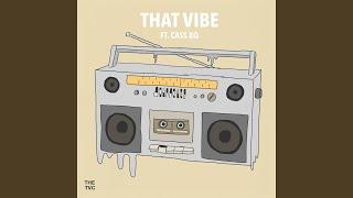 That Vibe (feat. Cass XQ)