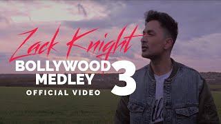 Zack Knight - Bollywood Medley Pt 3