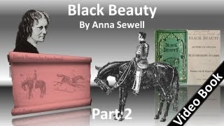 Download Part 2 - Black Beauty Audiobook by Anna Sewell (Chs 20-36) 3Gp Mp4