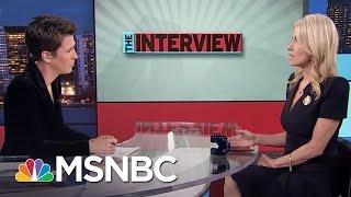 Kellyanne Conway: Donald Trump Is Putting The World 'On Notice' | Rachel Maddow | MSNBC