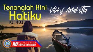 Vicky Anakotta - TENANGLAH KINI HATIKU ( Lyrics Video) - Musik76