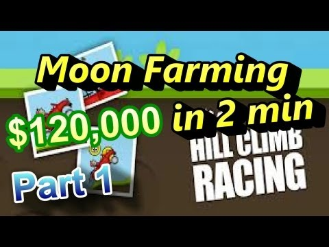 Hill Climb Racing: Farming Tutorial Part 1 [$120.000 in 2 minutes]